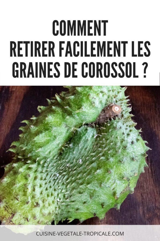 Vidéo explicative pour retirer facilement les graines de corossol.