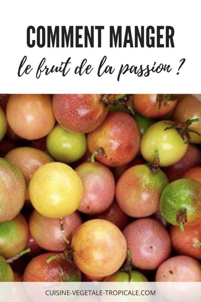 Article pour savoir comment manger le fruit de la passion ?
