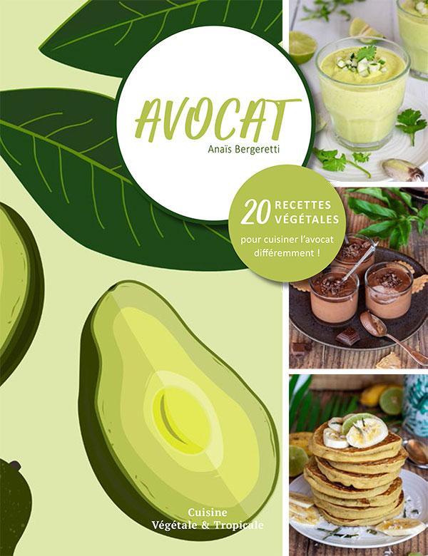 Couverture du livre de cuisine : AVOCAT, 20 recettes végétales pour cuisiner l'avocat différemment.