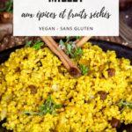 Millet aux épices et fruits séchés, une recette vegan et sans gluten.